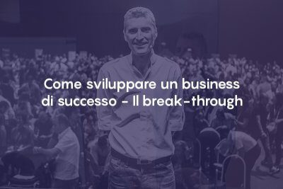 Come sviluppare un business di successo - Il break-through