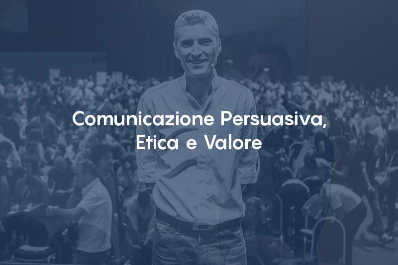 Comunicazione Persuasiva, Etica e Valore